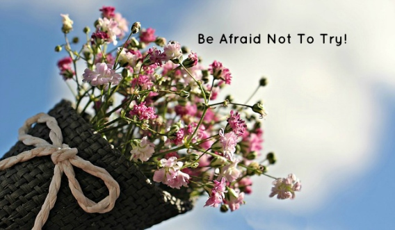 be-afraid-not-to-try
