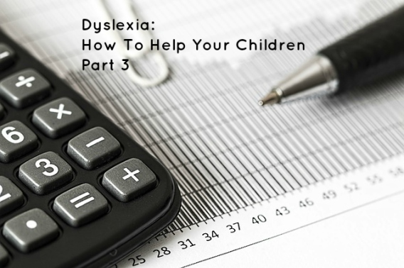 Dyslexia How To Help Your Children Part 3