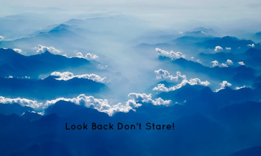 Look Back Don't Stare!