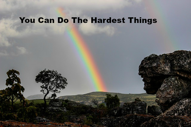 You Can Do The Hardest Things
