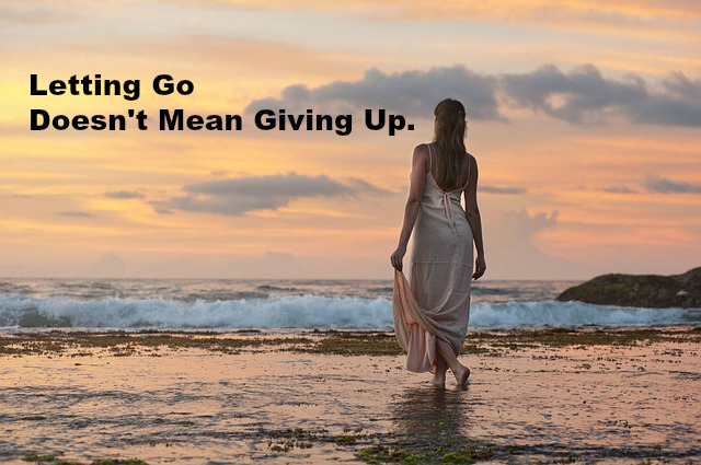 Letting Go Doesn't Mean Giving Up.