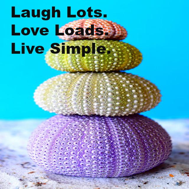 Laugh Lots. Love Loads. Live Simple.