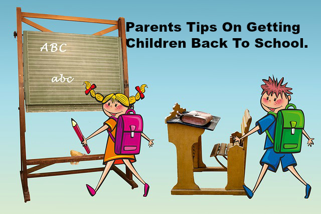 Parents Tips on getting Children back to school.